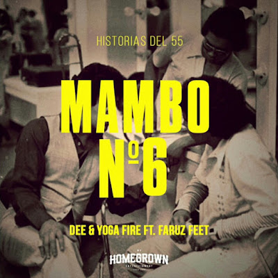Dee & Yoga Fire feat. Faruz Feet - Mambo No. 6 (Single) [2017]