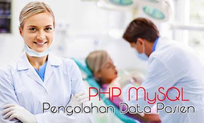 SKRIPSI / TUGAS AKHIR: Sistem Pengolahan Data Pasien pada Praktek Dokter (PHP MySQL)