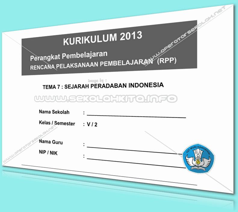 RPP Kurikulum 2013 SD KELAS 5 SEMESTER 2 Tema Sejarah Peradaban Indonesia Lengkap Per Subtema Revisi 2016