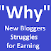 Why new blogger struggles for earning