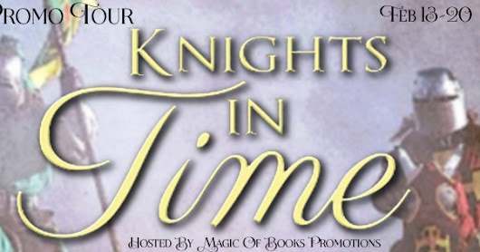 KNIGHTS IN TIME by Chris Karlsen ~ A Historical Romance with time travel element