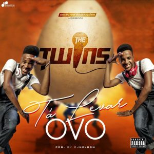 The Twins - Tá Levar Ovo (Afro House)