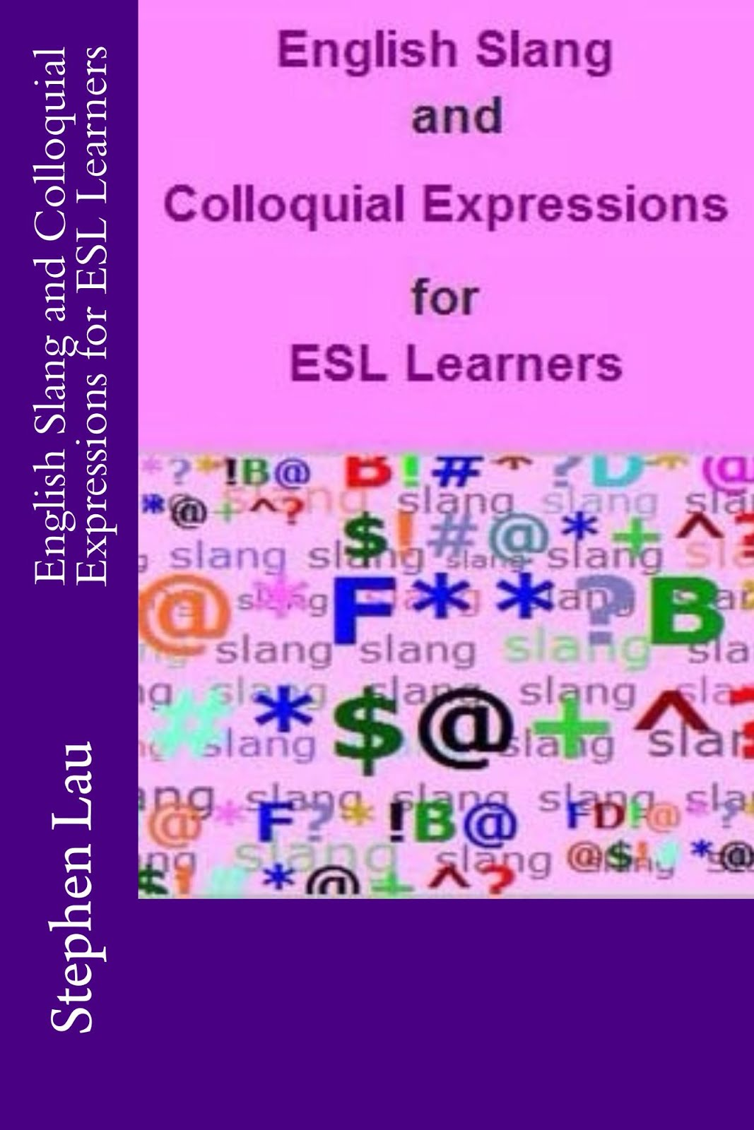 <b>English Slang and Colloquial Expressions for ESL Learners</b>