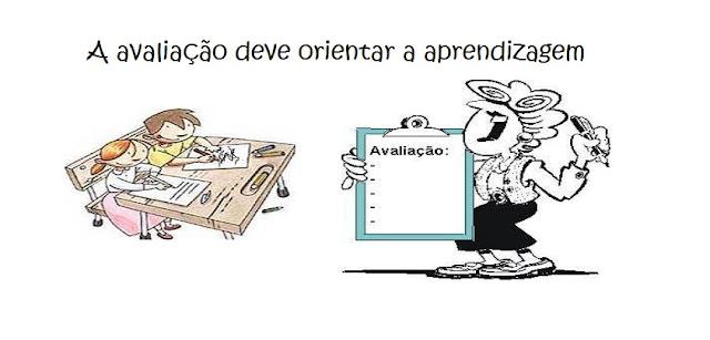 A avaliação deve orientar a aprendizagem