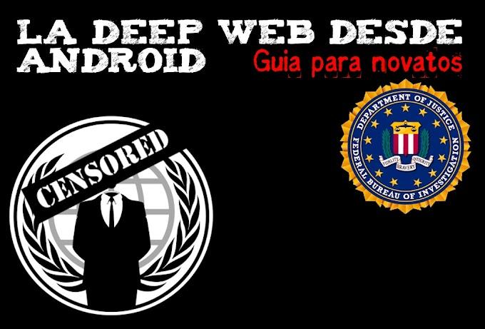 La Deep Web desde Android. Guía para novatos