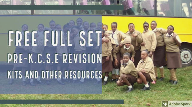 FREE FULL SET PRE-K.C.S.E REVISION KITS AND OTHER RESOURCES