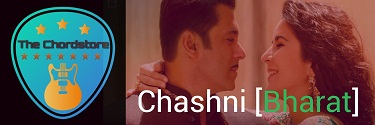 CHASHNI Guitar Chords Acuurate | [Bharat] Abhijeet Srivastava