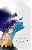 Glow : Book I, Potency by Aubrey Hadley