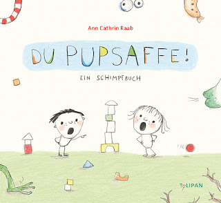 Cover von Ann Cathrin Raab - Du Pupsaffe! Ein Schimpfbuch