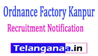 Ordnance Factory Kanpur Recruitment Notification 2017