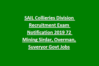 SAIL Collieries Division Recruitment Exam Notification 2019 72 Mining Sirdar, Overman, Suveryor Govt Jobs