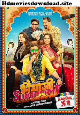 Bhaiaji Superhit Full Movie Download 2018 HEVC 500MB HDRip 720p