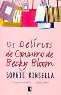 RESENHA: Os Delírios de Consumo de Becky Bloom - Sophie Kinsella