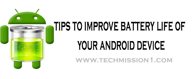 Tips to improve android battry life