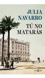 «Tú no matarás» de Julia Navarro