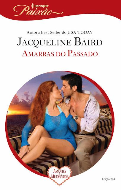 Amarras do Passado Harlequin Paixão - ed.294 Jacqueline Baird
