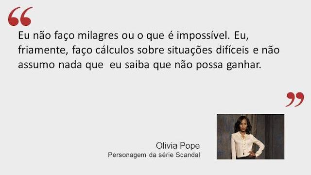 Frase de Olivia Pope da série Scandal