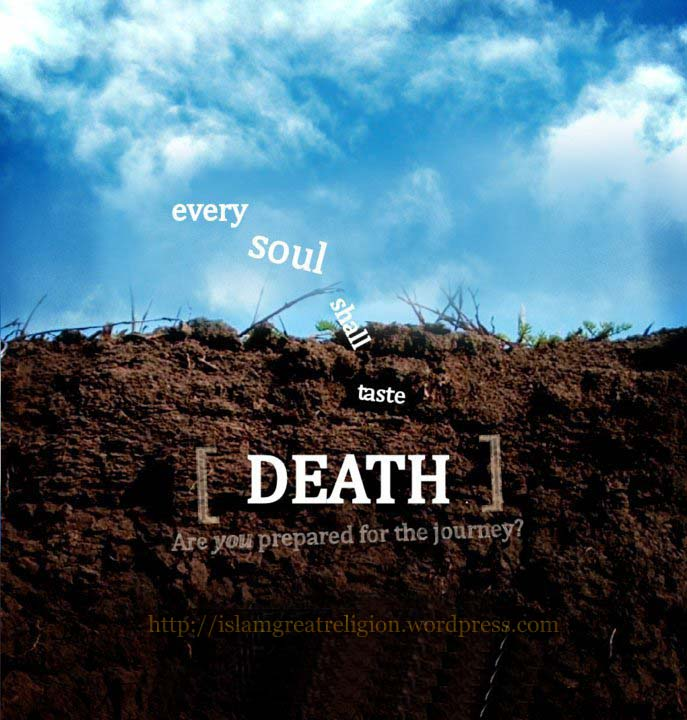 Islamic Quotes For Death Of A Loved One: Every Soul Shall Taste Death