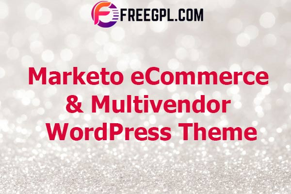 Marketo– eCommerce & Multivendor Marketplace WooCommerce Theme Nulled Download Free