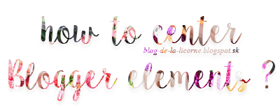 How to center Blogger elements