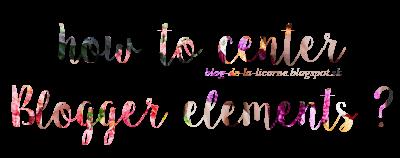 Ako centrovať prvky v Bloggeri