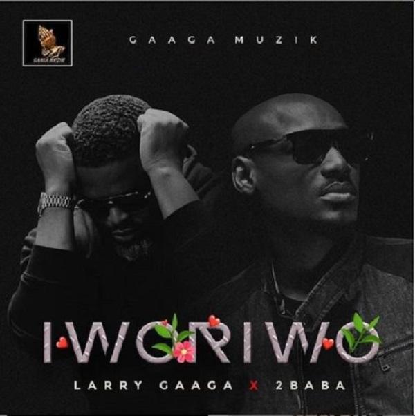 Larry Gaaga – Iworiwo (feat. 2Baba)