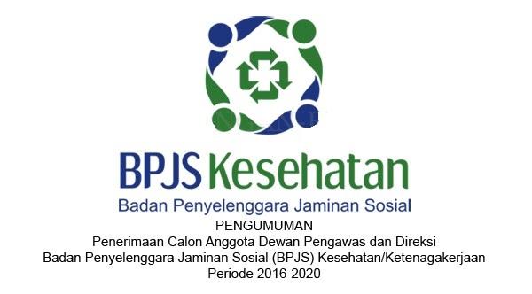 BPJS KETENAGAKERJAAN : ANGGOTA DIREKSI DAN ANGGOTA DEWAN PENGAWAS - BUMN, INDONESSIA