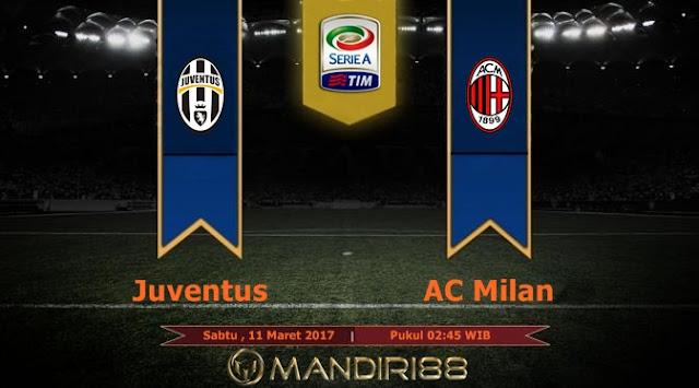 Prediksi Bola : Juventus Vs AC Milan , Sabtu 11 Maret 2017 Pkl 02.45 WIB