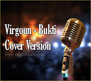 Download Virgoun Bukti Versi Cover Lagu Terbaru 2017 lengkap Full Rar