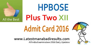 HPBOSE 12th Class / Plus Two Admit Card 2016, hpbose.org 12th, Himachal Pradesh Class 12 Admit Card Slip 2016
