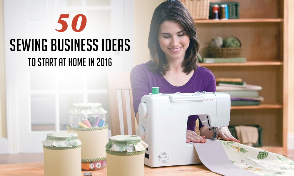 50 Best Sewing Business Ideas to Start at Home in 2016