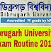 Dibrugarh University BA,BSc,BCom Exam Routine 2018