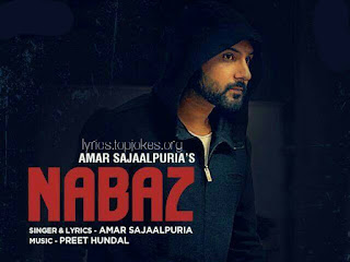 NABAZ SONG: A single Punjabi Song in the voice of Amar Sajaalpuria composed by Preet Hundal while lyrics is penned by Amar Sajalpuria.