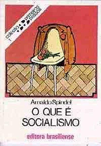 O que é socialismo Arnaldo Spindel