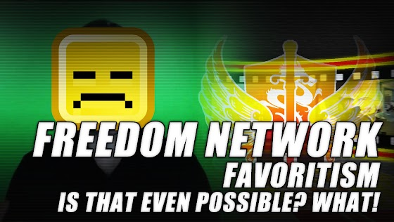 Freedom! Network Favoritism ★ Is That Even Possible? WHAT!!! O_o