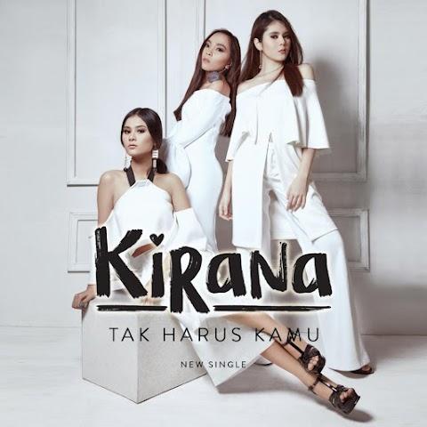 Kirana - Tak Harus Kamu MP3