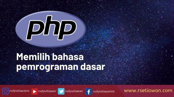 PHP, kenapa saya memilih bahasa pemrograman ini?