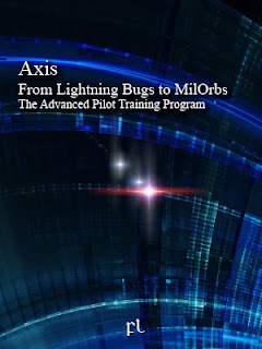 Axis: From Lightning Bugs to MilOrbs - The Advanced Pilot Training Program Cover