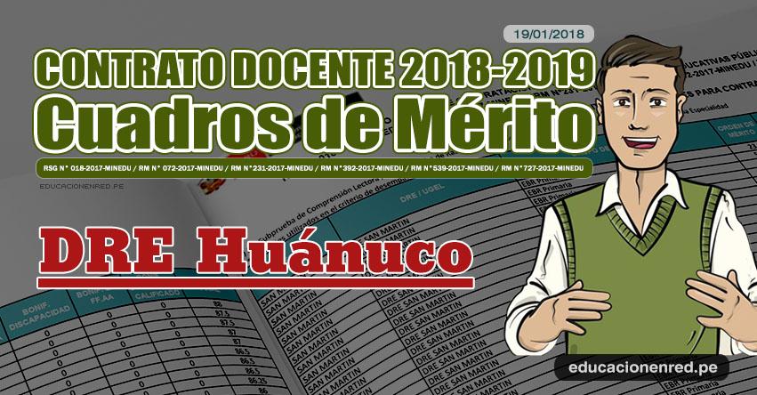 DRE Huánuco: Cuadros de Mérito Contrato Docente 2018 - 2019 (.PDF) www.drehuanuco.gob.pe