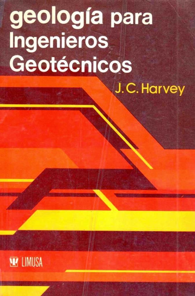 Geología para ingenieros geotécnicos – J. C. Harvey