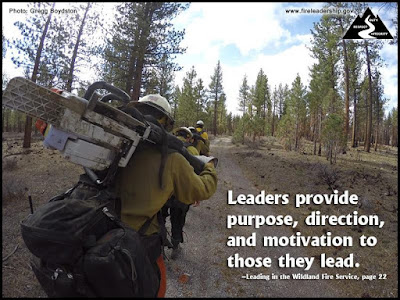 Leaders provide purpose, direction, and motivation to those they lead. - Leading in the Widlland Fire Service, page 22  [Photo credit: Gregg Boydston] (Hotshot crew hiking)