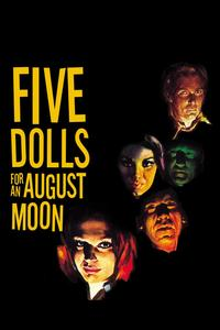 Watch 5 Dolls For An August Moon Online Free in HD
