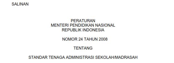 Peraturan Menteri Pendidikan Nasional (Permendiknas) Nomor 24 Tahun 2008 tentang Standar Tenaga Administrasi Sekolah/Madrasah