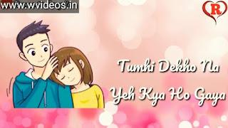 Tumhi Dekho Na Whatsapp Status Love Video