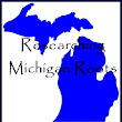 AnceStories: The Stories of My Ancestors: Researching Michigan Roots