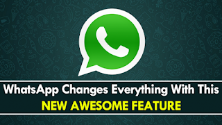 WhatsApp Changes Everything With This New Awesome Feature
