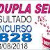 Resultado da Dupla Sena concurso 1828 (18/08/2018)