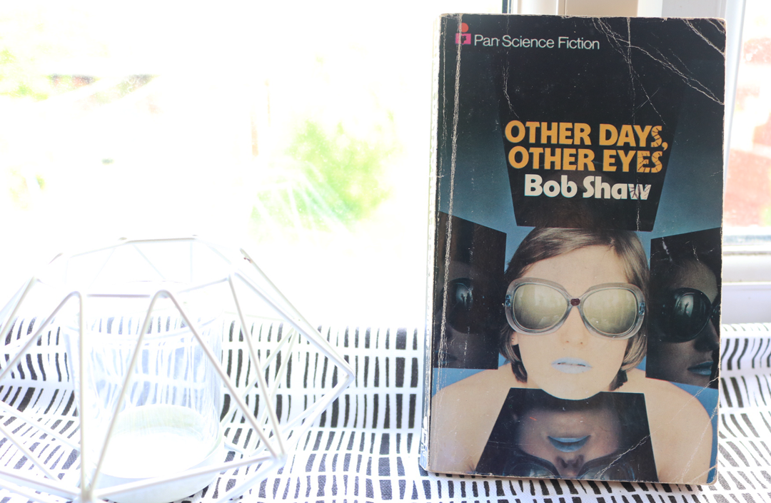 Other Days, Other Eyes by Bob Shaw