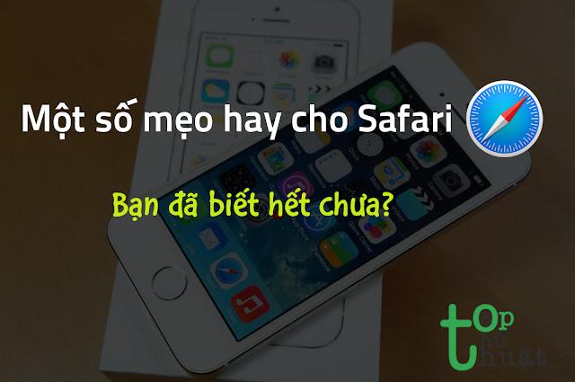Thủ thuật hay cho trình duyệt Safari trên IOS