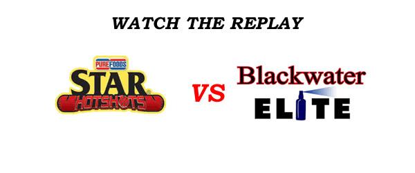 List of Replay Videos Star Hotshots vs Blackwater @ Smart Araneta Coliseum July 22, 2016